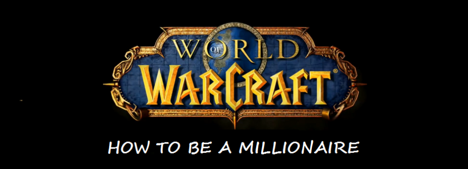 How to Be a Millionaire in World of Warcraft